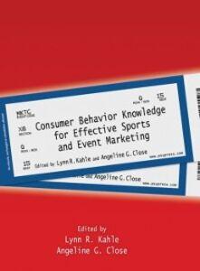 Foto Cover di Consumer Behavior Knowledge for Effective Sports and Event Marketing, Ebook inglese di  edito da