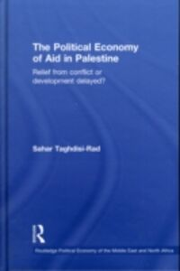 Ebook in inglese Political Economy of Aid in Palestine Taghdisi-Rad, Sahar