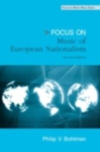 Foto Cover di Focus: Music, Nationalism, and the Making of the New Europe, Ebook inglese di Philip Bohlman, edito da