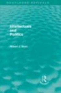 Ebook in inglese Intellectuals and Politics (Routledge Revivals) Brym, Robert