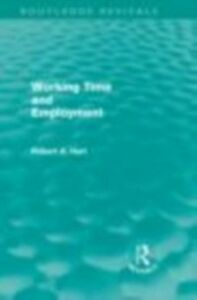 Foto Cover di Working Time and Employment (Routledge Revivals), Ebook inglese di Bob Hart, edito da