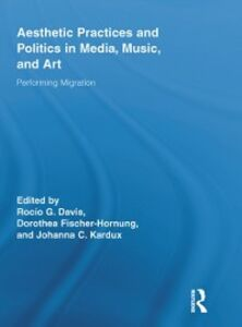 Ebook in inglese Aesthetic Practices and Politics in Media, Music, and Art -, -