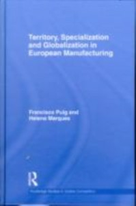 Ebook in inglese Territory, specialization and globalization in European Manufacturing Marques, Helena , Puig, Francisco