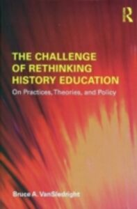 Foto Cover di Challenge of Rethinking History Education, Ebook inglese di Bruce VanSledright, edito da