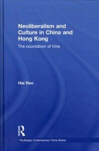 Ebook in inglese Neoliberalism and Culture in China and Hong Kong Ren, Hai