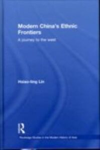 Ebook in inglese Modern China's Ethnic Frontiers Lin, Hsiao-ting
