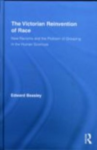Ebook in inglese Victorian Reinvention of Race Beasley, Edward