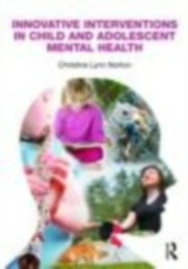 Ebook in inglese Innovative Interventions in Child and Adolescent Mental Health Norton, Christine Lynn