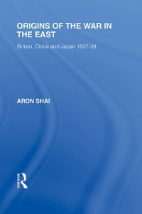 Ebook in inglese Origins of the War in the East Shai, Aron