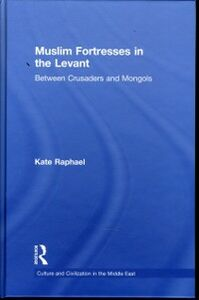 Ebook in inglese Muslim Fortresses in the Levant Raphael, Kate