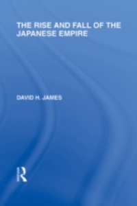 Ebook in inglese Rise and Fall of the Japanese Empire James, David H