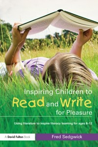 Ebook in inglese Inspiring Children to Read and Write for Pleasure Sedgwick, Fred