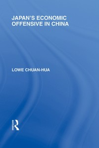 Ebook in inglese Japan's Economic Offensive in China Hua, Lowe Chuan