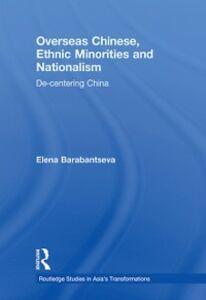 Ebook in inglese Overseas Chinese, Ethnic Minorities and Nationalism Barabantseva, Elena