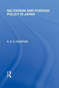 Foto Cover di Militarism and Foreign Policy in Japan, Ebook inglese di E E N Causton, edito da
