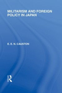 Ebook in inglese Militarism and Foreign Policy in Japan Causton, E E N