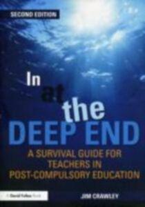 Foto Cover di In at the Deep End: A Survival Guide for Teachers in Post-Compulsory Education, Ebook inglese di Jim Crawley, edito da
