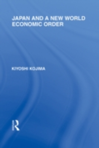 Ebook in inglese Japan and a New World Economic Order Kojima, Kyoshi
