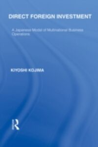Ebook in inglese Direct Foreign Investment Kojima, Kyoshi