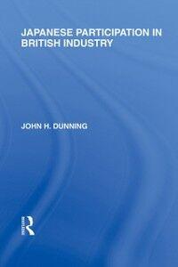 Foto Cover di Japanese Participation in British Industry, Ebook inglese di John Dunning, edito da