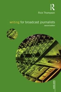 Ebook in inglese Writing for Broadcast Journalists Thompson, Rick