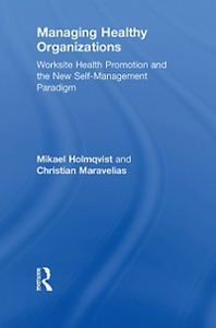 Ebook in inglese Managing Healthy Organizations Holmqvist, Mikael , Maravelias, Christian