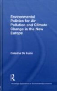 Ebook in inglese Environmental Policies for Air Pollution and Climate Change in the New Europe Lucia, Caterina De