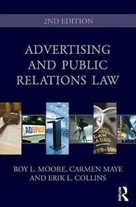Ebook in inglese Advertising and Public Relations Law Collins, Erik L. , Maye, Carmen , Moore, Roy l.