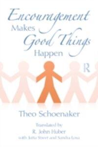 Ebook in inglese Encouragement Makes Good Things Happen Schoenaker, Theo