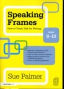 Foto Cover di Speaking Frames: How to Teach Talk for Writing: Ages 8-10, Ebook inglese di Sue Palmer, edito da