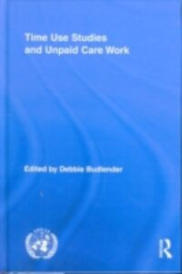 Ebook in inglese Time Use Studies and Unpaid Care Work -, -