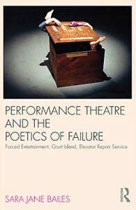 Ebook in inglese Performance Theatre and the Poetics of Failure Bailes, Sara Jane