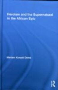 Ebook in inglese Heroism and the Supernatural in the African Epic Deme, Mariam Konate