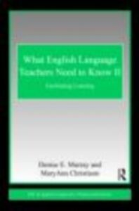 Ebook in inglese What English Language Teachers Need to Know Volume II Christison, MaryAnn , Murray, Denise E.