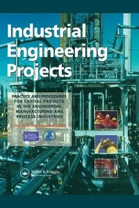 Foto Cover di Industrial Engineering Projects, Ebook inglese di  edito da Taylor and Francis
