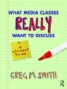 Ebook in inglese What Media Classes Really Want to Discuss Smith, Greg