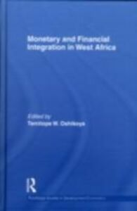 Foto Cover di Monetary and Financial Integration in West Africa, Ebook inglese di Temitope W Oshikoya, edito da