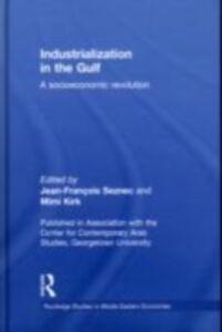 Ebook in inglese Industrialization in the Gulf -, -