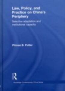 Ebook in inglese Law, Policy, and Practice on China's Periphery Potter, Pitman B.