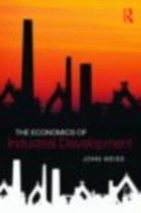Ebook in inglese Economics of Industrial Development Weiss, John