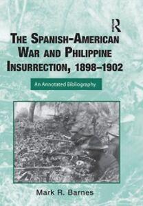 Foto Cover di Spanish-American War and Philippine Insurrection, 1898-1902, Ebook inglese di Mark Barnes, edito da