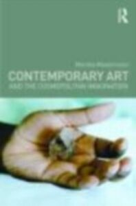Foto Cover di Contemporary Art and the Cosmopolitan Imagination, Ebook inglese di Marsha Meskimmon, edito da