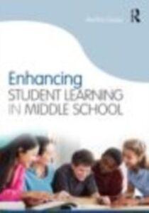 Foto Cover di Enhancing Student Learning in Middle School, Ebook inglese di Martha Casas, edito da