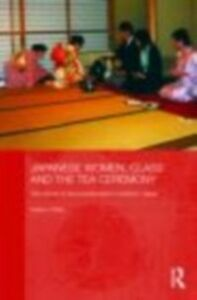 Ebook in inglese Japanese Women, Class and the Tea Ceremony Chiba, Kaeko
