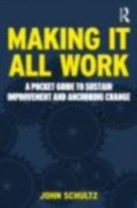 Ebook in inglese Making It All Work Schultz, John R
