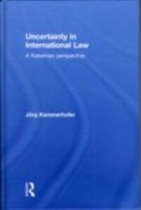 Foto Cover di Uncertainty in International Law, Ebook inglese di Jorg Kammerhofer, edito da