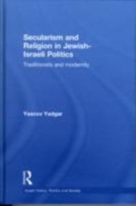 Ebook in inglese Secularism and Religion in Jewish-Israeli Politics Yadgar, Yaacov