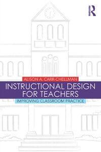 Foto Cover di Instructional Design for Teachers, Ebook inglese di Alison A. Carr-Chellman, edito da