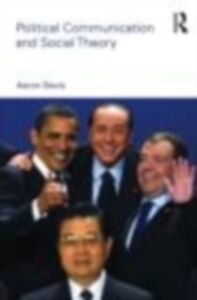 Ebook in inglese Political Communication and Social Theory Davis, Aeron