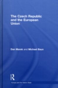 Ebook in inglese Czech Republic and the European Union Baun, Michael , Marek, Dan